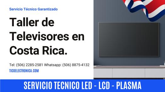 Taller de televisores en Costa Rica