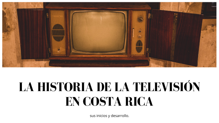 La historia de la televisión en Costa Rica.