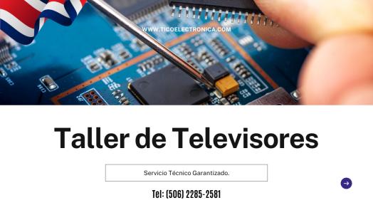 Taller de Televisores en Costa Rica .